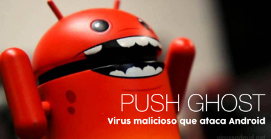 Push Ghost: el virus malicioso que ataca Android