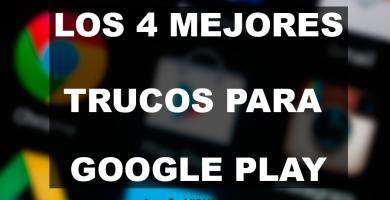 4 Trucos y consejos para Google Play Store