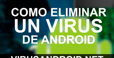 [TUTORIAL] Cómo eliminar virus en Android