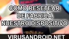 Como restablecer de fábrica un dispositivo Android