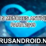 Los 5 mejores antivirus de móviles en el mundo