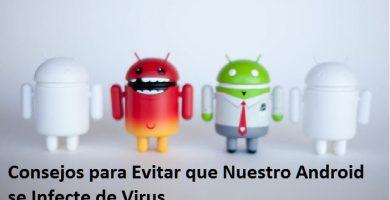 Consejos para Evitar que Nuestro Android se Infecte de Virus