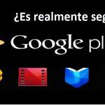 Aplicaciones Google Play Store, ¿Son Realmente Seguras?